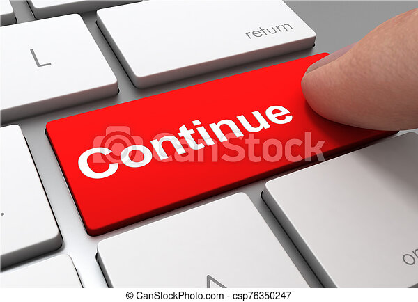 continue button concept 3d illustration - csp76350247
