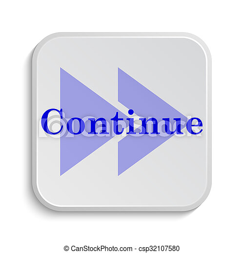 Continue Icon Internet Button On White Background Pictures