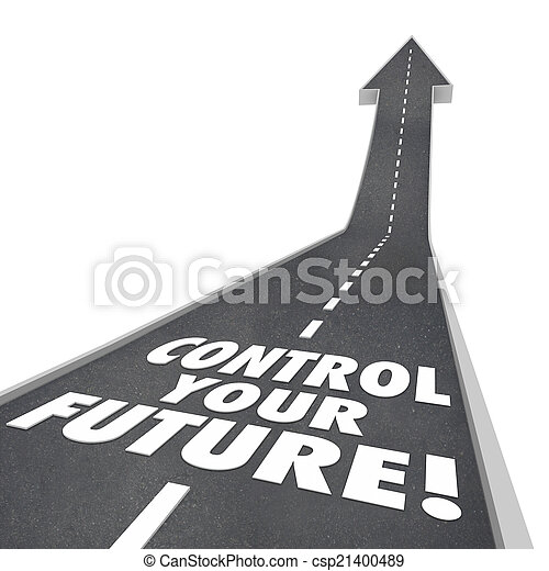 Control Your Future Words Road Rising Up Ambition Independence - csp21400489