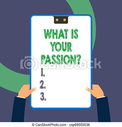 Escribiendo textos escribiendo cuál es tu pregunta de pasión. Concepto preguntar por su fuerte y apenas controlable emoción. - csp69555536