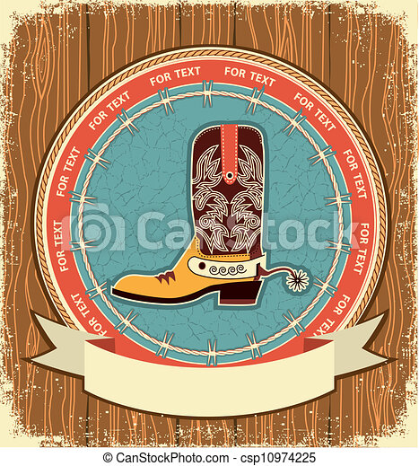 Cowboy shoe.Western label background on old wood texture - csp10974225