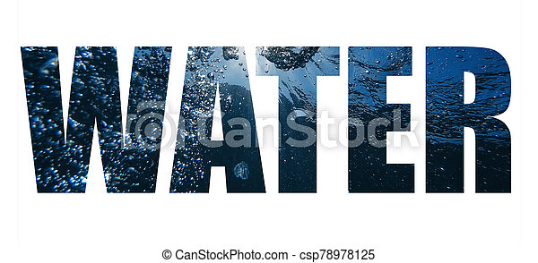 Creative collage Water. Inscription on the background - csp78978125