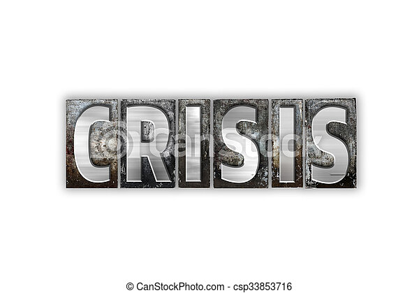 Crisis Concept Isolated Metal Letterpress Type - csp33853716