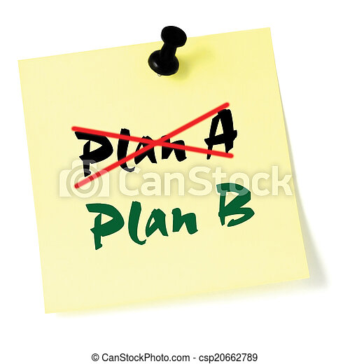 Crossing out Plan A, writing Plan B, Yellow Post-It Style Sticky - csp20662789