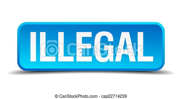 Azul Ilegal 3D botón cuadrado real aislado - csp22714239