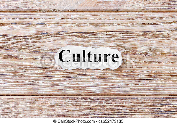Culture of the word on paper. concept. Words of Culture on a wooden background - csp52473135