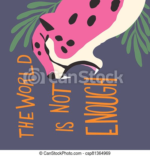Cute Exotic Wild Big Cat Pink Cheetah Roaring On Purple Background With Hand Lettering Message The World Is Not Enough Flat Canstock