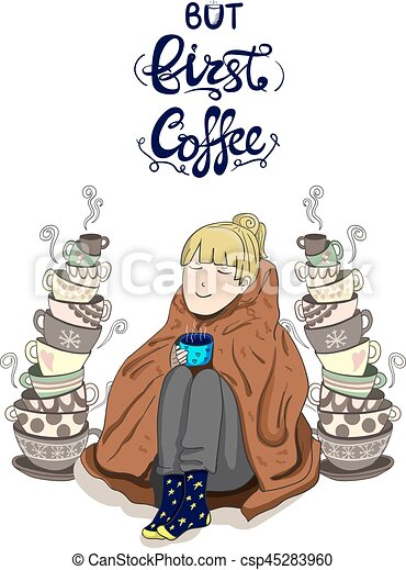 Cute girl wrapped in blanket with stacked tea cups and lettering: 'tea is always a good idea' - csp45283960