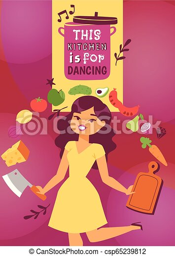 Cute woman moving with kitchen utensils vector illustration. Cooking appliances and restaurant supplies and food background. This kitchen is for dancing. Cutting food on wooden board. - csp65239812