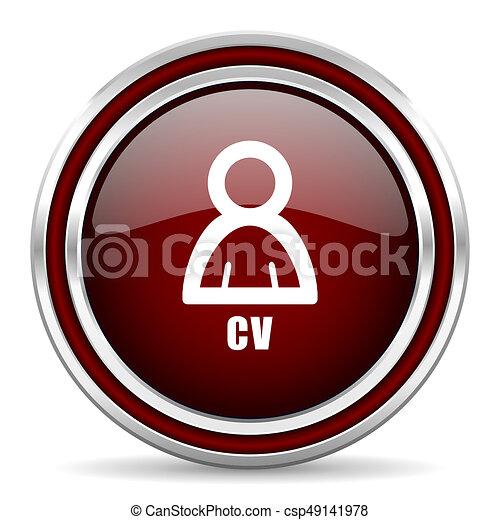 Cv red glossy icon. Chrome border round web button. Silver metallic pushbutton. - csp49141978