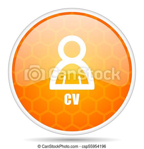 Cv web icon. Round orange glossy internet button for webdesign. - csp55954196