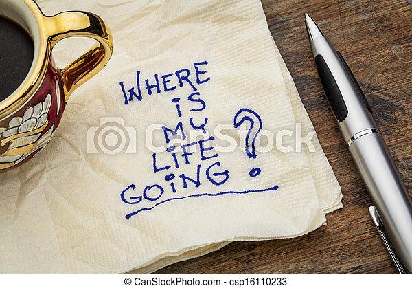 dónde, vida, yendo, mi - csp16110233