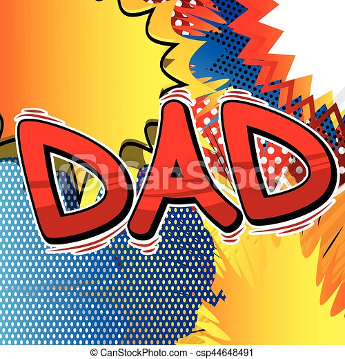 Dad - Comic book style word. - csp44648491
