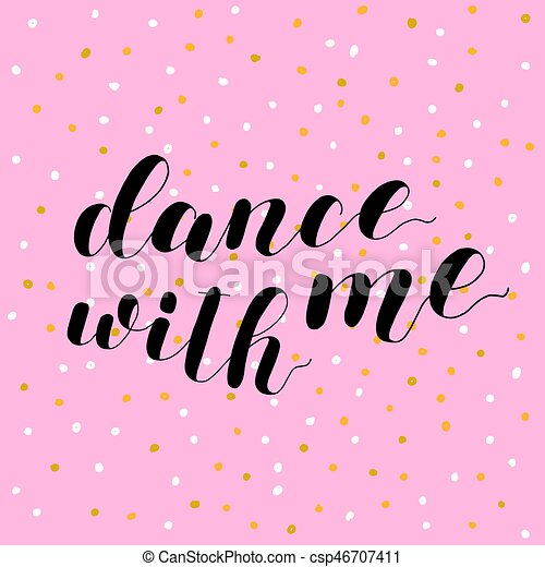 Dance with me. Lettering illustration. - csp46707411