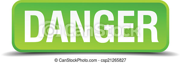 Danger green 3d realistic square isolated button - csp21265827