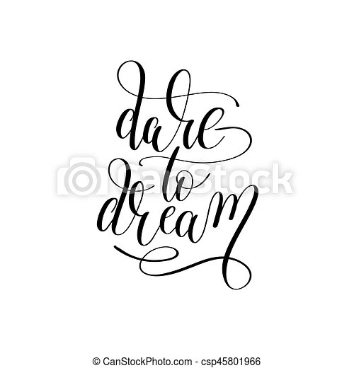 Dare To Dream Hand Lettering Positive Inspirational Quote   Csp45801966