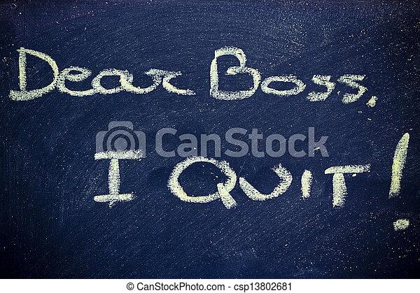 dear boss, I quit - csp13802681