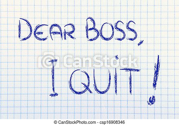 Dear Boss, I quit: unhappy employee message - csp16908346