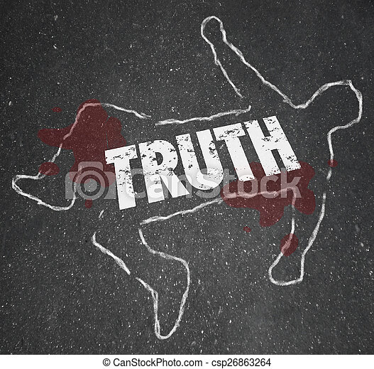 Death of the Truth Chalk Body Outline Deceit Lies Fraud Coverup - csp26863264