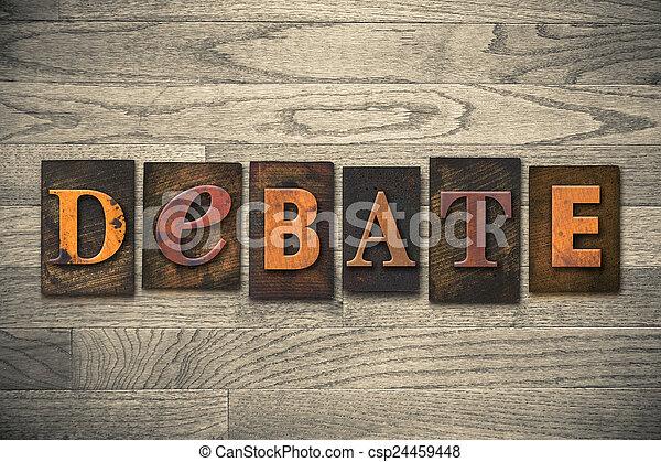Debate Concept Wooden Letterpress Type - csp24459448
