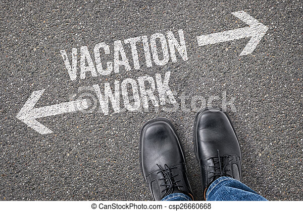 Decision at a crossroad - Vacation or Work - csp26660668