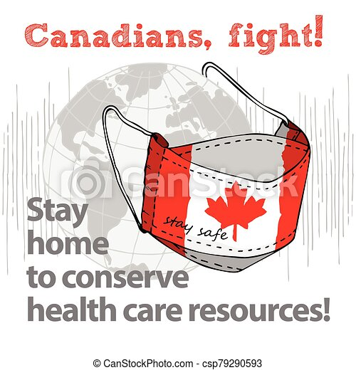 Design concept of Medical information poster against virus epidemic Canadians, fight Stay home to conserve health care resources Hand drawn face textile mask with national flag and text Stay Safe - csp79290593