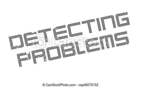 Detecting Problems rubber stamp - csp46075152