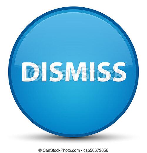 Dismiss special cyan blue round button - csp50673856