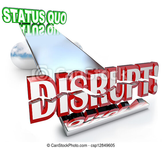 Disrupt Word Changes Status Quo New Business Model See-Saw - csp12849605
