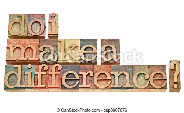 Do I make a difference? A question in vintage wooden letterpress printing blocks isolated on white. - csp8907676