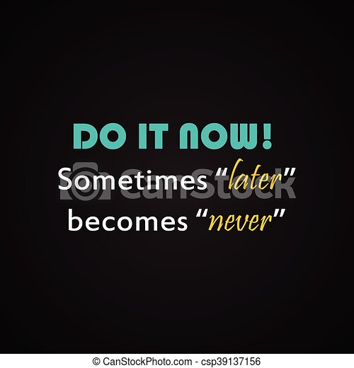 do it now motivational template do it now motivational