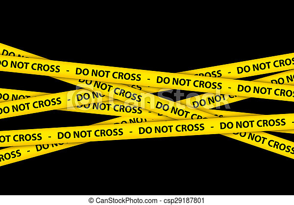 do not cross tape yellow caution tape strips with text of do not