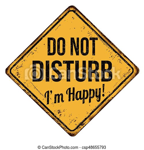 do not disturb i m happy vintage rusty metal sign on a white eps rh canstockphoto com please do not disturb sign clipart do not disturb clipart free