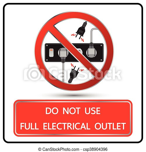 Do Not Use Full Electrical Outlet Sign And Symbol Vector Illustration