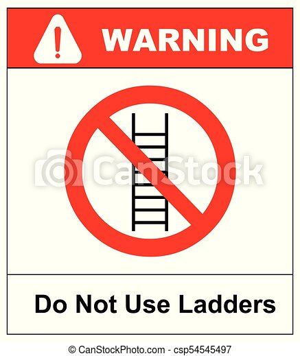 Do not use ladder, no ladders, prohibition sign, isolated vector illustration. - csp54545497