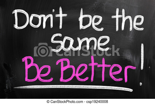 Don't Be The Same Be Better Concept - csp19240008