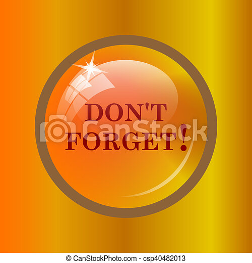 don t forget reminder icon internet button on colored background can stock photo