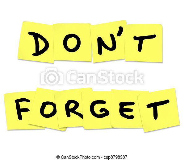 Don't Forget Reminder Words on Yellow Sticky Notes - csp8798387