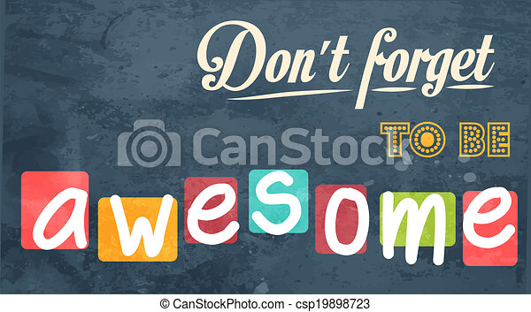 Don't forget to be awesome! Motivational background - csp19898723