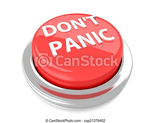 DON'T PANIC on red push button. 3d illustration. Isolated background. - csp21376452