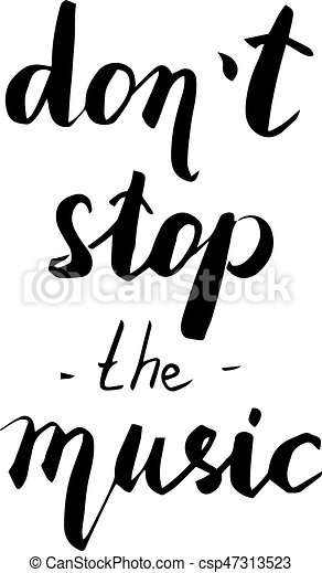 Don T Stop The Music Hand Drawn Quote For Your Design Unique Brush