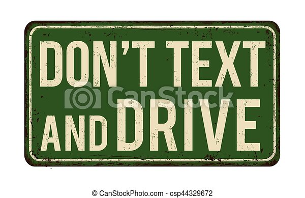 Don't text and drive vintage metallic sign - csp44329672