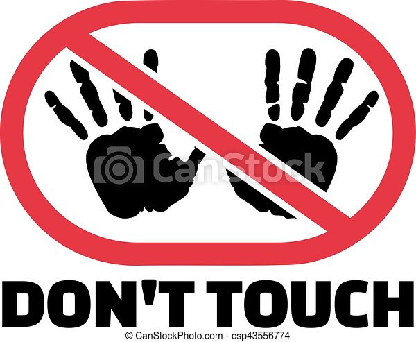 Don't touch sigh with hand prints - csp43556774