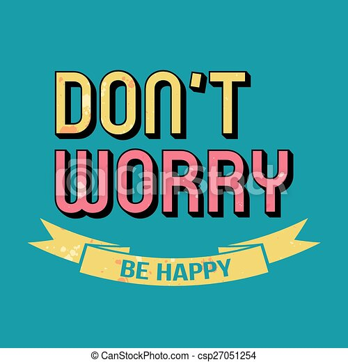 Dont Worry Be Happy Typography Dont Worry Be Happy T Shirt