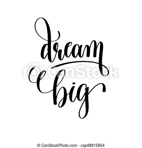 Dream Big Black And White Hand Lettering
