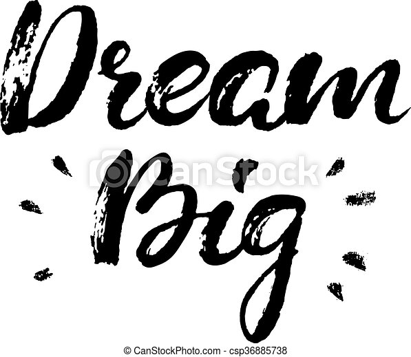 Dream Big Boho Style Vector Phrase Inspirational And Motivational Quote Handwritten With Black Ink Brush Dry Calligraphy
