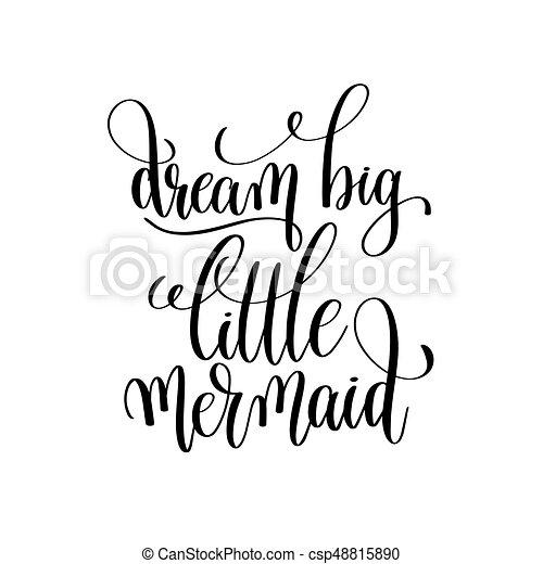 dream big little mermaid black and white handwritten lettering