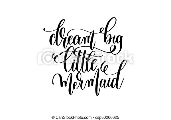 dream big little mermaid - hand lettering positive quote