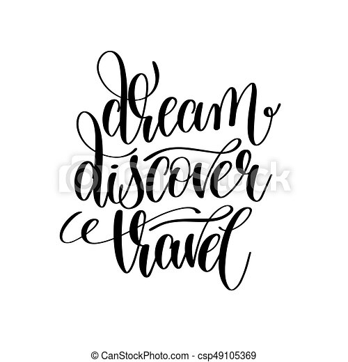 Dream Discover Travel Black And White Hand Lettering Inscription