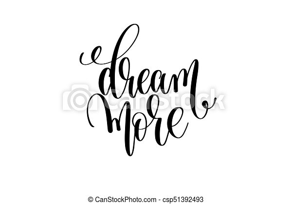 Dream More Motivational And Inspirational Quote Typography